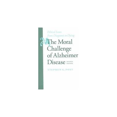 The Moral Challenge of Alzheimer Disease (Paperback)