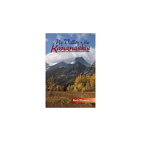 My Valley the Kananaskis (Paperback)