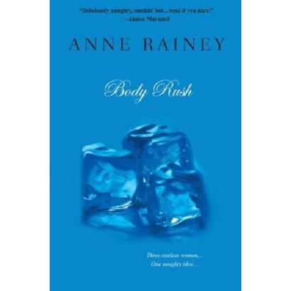 Body Rush by Anne Rainey (Paperback)