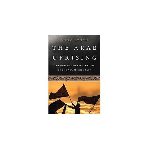 The Arab Uprising (Reprint) (Paperback)