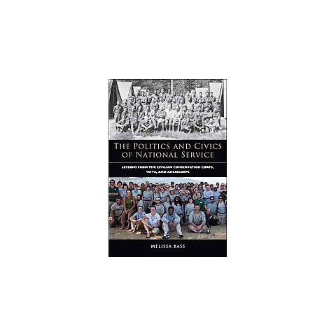 The Politics and Civics of National Service (Hardcover)
