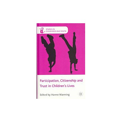 Participation, Citizenship and Trust in Children's Lives (Hardcover)