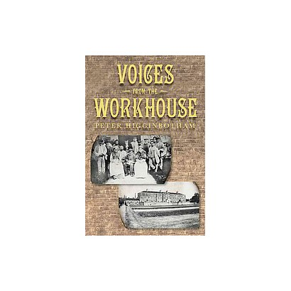 Voices from the Workhouse (Paperback)