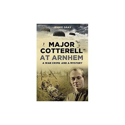 Major Cotterell at Arnhem (Hardcover)