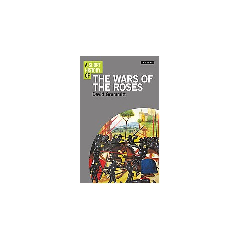 A Short History of the Wars of the Roses (Hardcover)