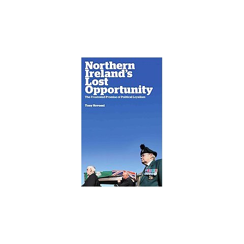 Northern Ireland's Lost Opportunity (Hardcover)