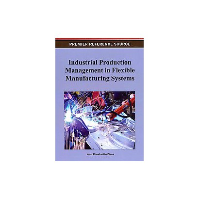 Industrial Production Management in Flexible Manufacturing Systems (Hardcover)