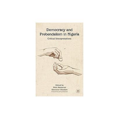 Democracy and Prebendalism in Nigeria (Hardcover)