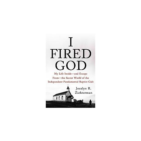 I Fired God (Hardcover)