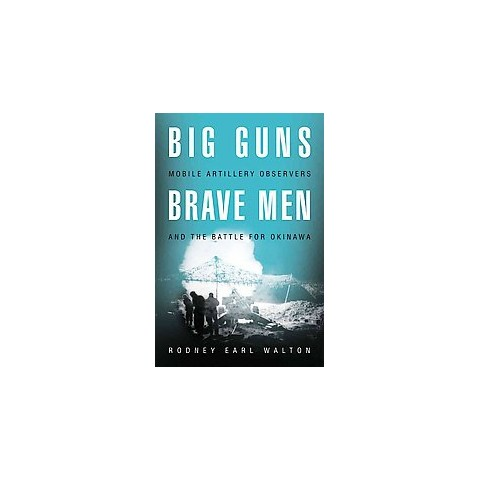 Big Guns, Brave Men (Hardcover)
