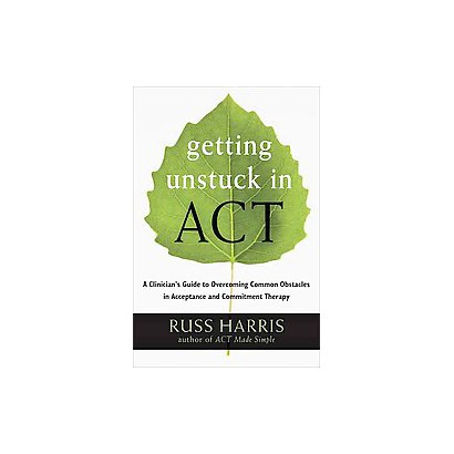 Getting Unstuck in Act (Paperback)