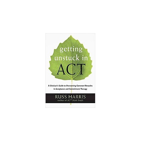 Getting Unstuck in Act (Paperback)