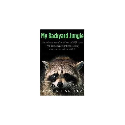 My Backyard Jungle (Hardcover)