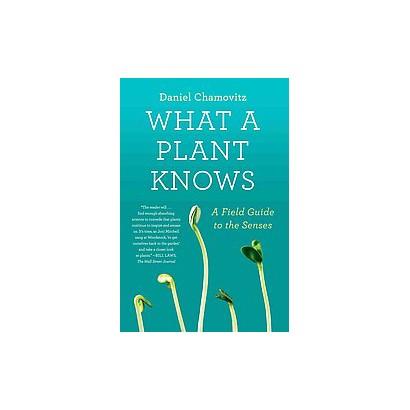 What a Plant Knows (Reprint) (Paperback)
