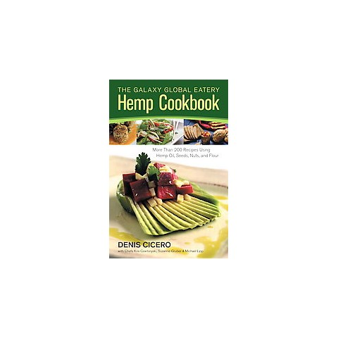 The Galaxy Global Eatery Hemp Cookbook (Reprint) (Paperback)