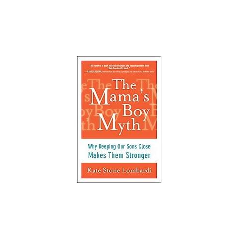 The Mama's Boy Myth (Reprint) (Paperback)