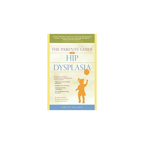 The Parents' Guide to Hip Dysplasia (Paperback)