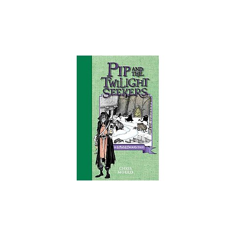 Pip and the Twilight Seekers (Hardcover)
