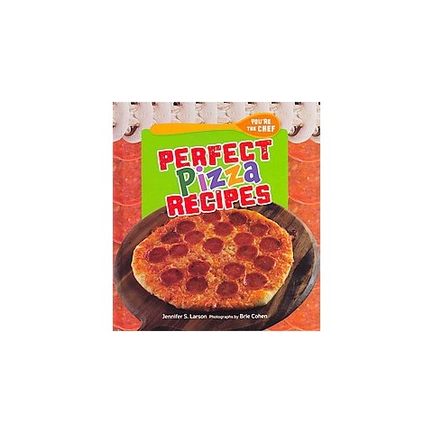 Perfect Pizza Recipes ( You're the Chef) (Hardcover)