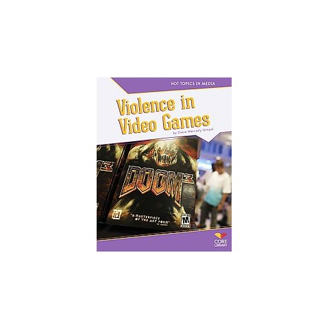 Violence in Video Games ( Hot Topics in Media) (Hardcover)