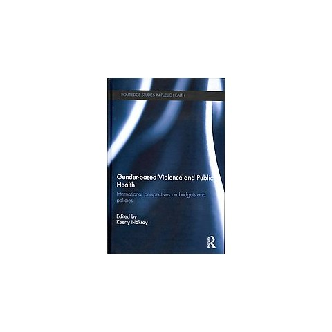 Gender-Based Violence and Public Health (Hardcover)