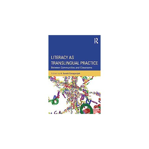 Literacy As Translingual Practice (Paperback)