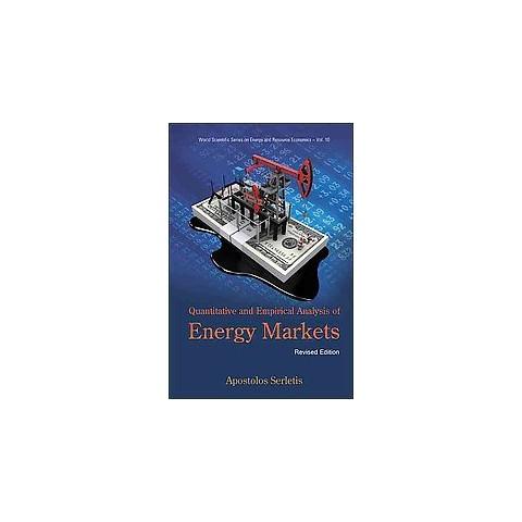 Quantitative and Empirical Analysis of Energy Markets (Revised) (Hardcover)