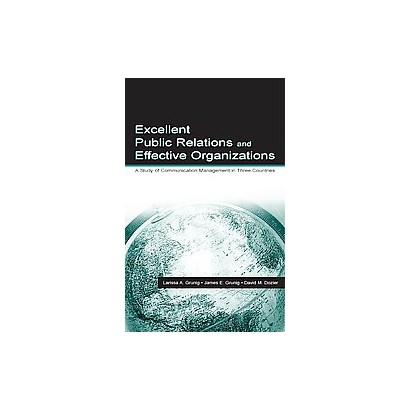 Excellent Public Relations and Effective Organizations (Hardcover)