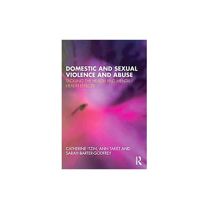 Domestic and Sexual Violence and Abuse (Paperback)