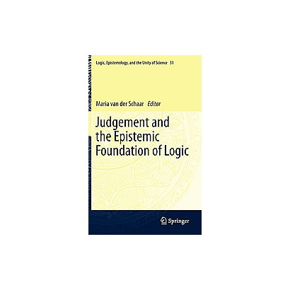 Judgement and the Epistemic Foundation of Logic (Hardcover)