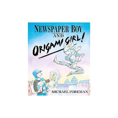 Newspaper Boy and Origami Girl! (Hardcover)