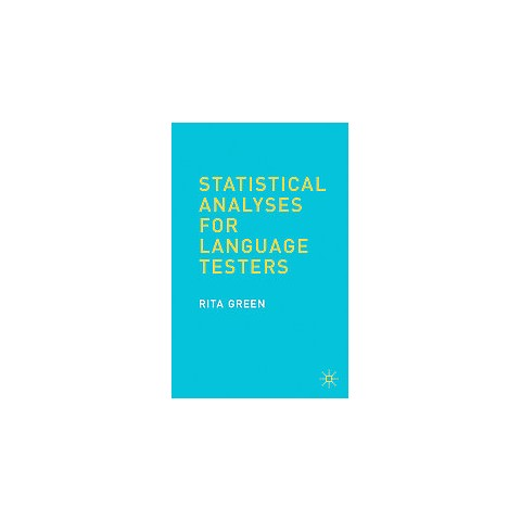 Statistical Analyses for Language Testers (Paperback)