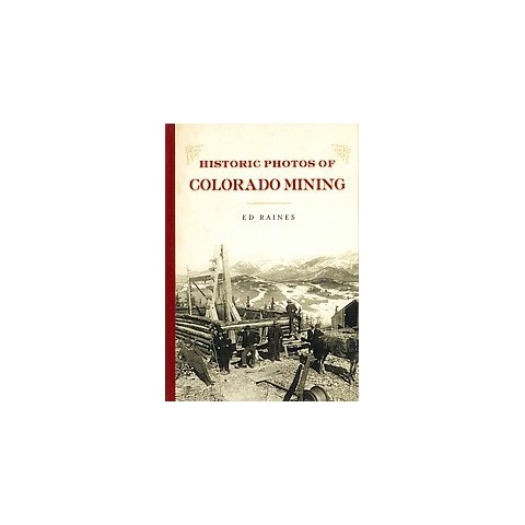 Historic Photos of Colorado Mining (Hardcover)