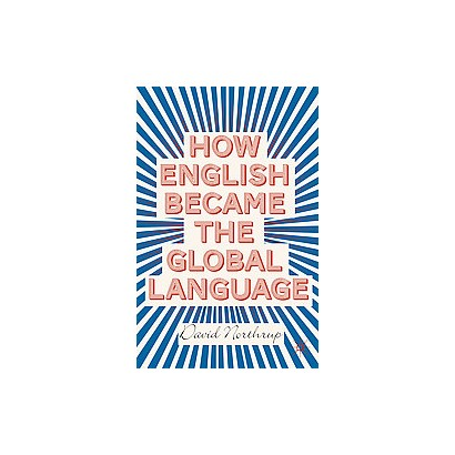 How English Became the Global Language (Paperback)