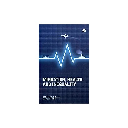 Migration, Health and Inequality (Hardcover)