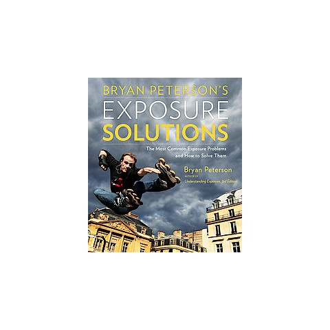 Bryan Peterson's Exposure Solutions (Paperback)