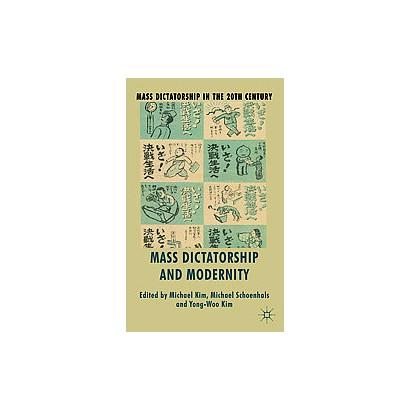 Mass Dictatorship and Modernity (Hardcover)