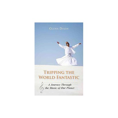 Tripping the World Fantastic (Paperback)