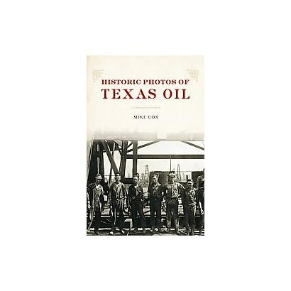Historic Photos of Texas Oil (Hardcover)