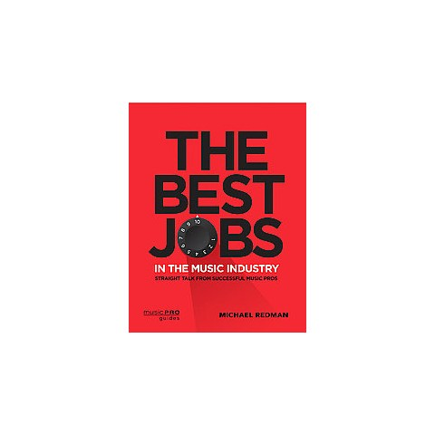 The Best Jobs in the Music Industry (Paperback)