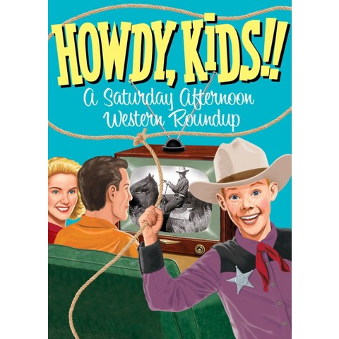 Howdy, Kids!!: A Saturday Afternoon Western Roundup (3 Discs)