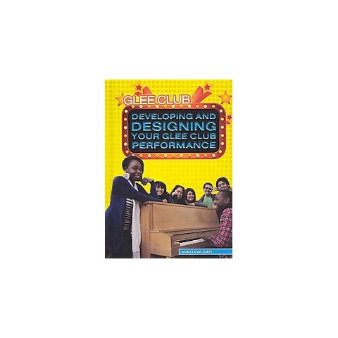 Developing and Designing Your Glee Club Performance (Hardcover)