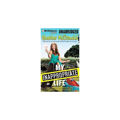 My Inappropriate Life (Unabridged) (Compact Disc)