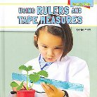 Using Rulers and Tape Measures ( Science Tools) (Hardcover)