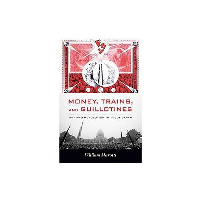 Money, Trains, and Guillotines (Paperback)