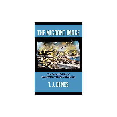 The Migrant Image (Paperback)