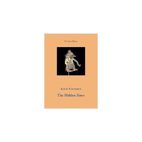 The Hidden Force (Reprint) (Paperback)