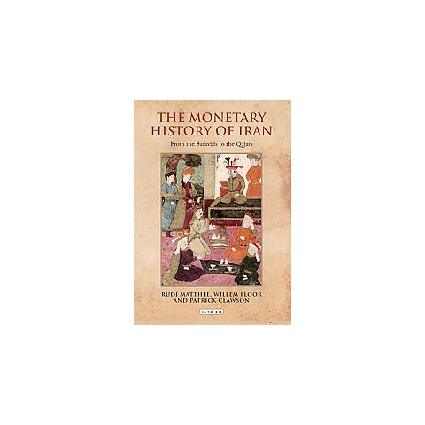 The Monetary History of Iran (Hardcover)