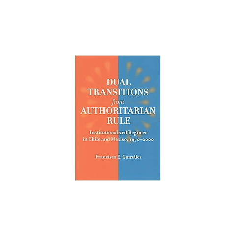 Dual Transitions from Authoritarian Rule (Paperback)