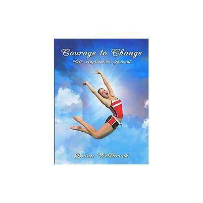 Courage to Change Life Application Journal (Paperback)